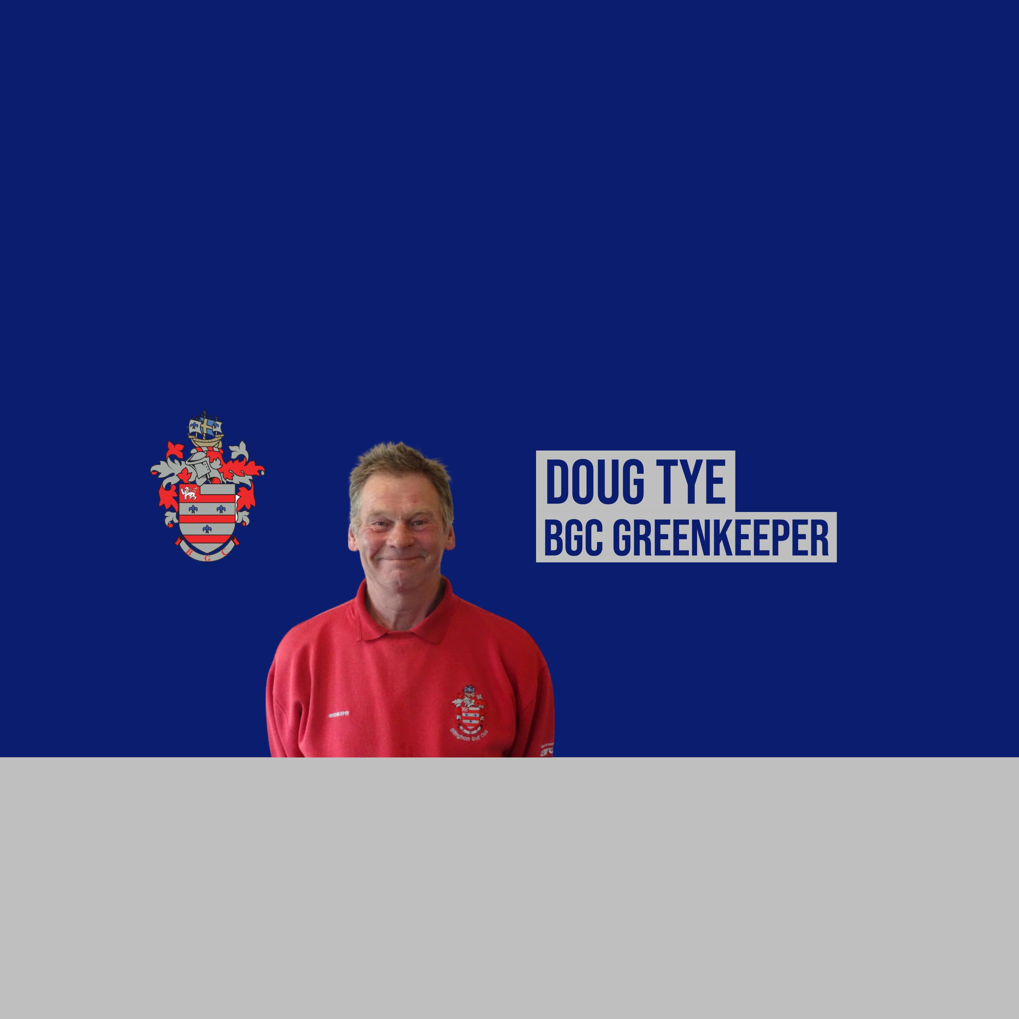 Doug Tye (BGC Greenkeeper)